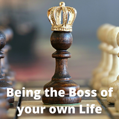 Being the Boss of your own Life