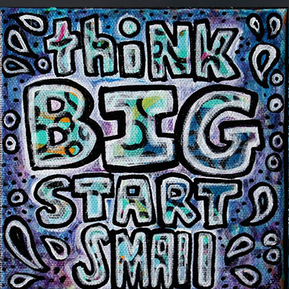 Think_big_start_small